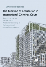 Dimitris Liakopoulos , The function of accusation in International Criminal Court