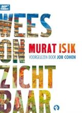 Murat Isik , Wees onzichtbaar