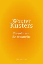 Wouter Kusters , Filosofie van de waanzin