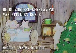 Leensma-de Roode, Marijke De bijzondere kerstavond van Witje en Rozje