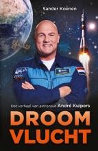 Andre  Kuipers, Sander  Koenen Droomvlucht