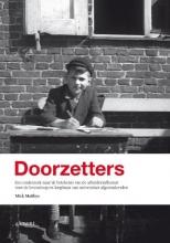 Mick Matthys , Doorzetters