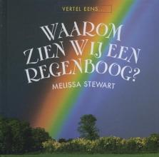 Melissa  Stewart Waarom zien wij een regenboog?