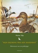 Martin  Tulp Mijn bijtring was een hazenbot