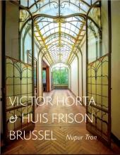 Nupur  Tron Victor Horta & Huis Frison Brussel