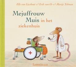 Erik van Os Elle van Lieshout, Mejuffrouw Muis in het ziekenhuis