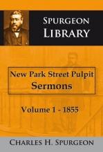 Charles Haddon  Spurgeon New Park Street Pulpit Sermons 1 1855