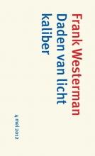 Westerman, Frank / Gauck, Joachim Daden van licht kaliber ; Bevrijding vieren - verantwoordelijkheid nemen (set 5 EX.)