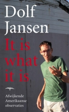Jansen, D. It is what it is