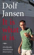 D.  Jansen It is what it is