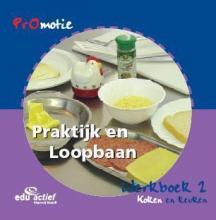 Frank  Kramer, Hanneke  Molenaar, Mariette  Wolff, Inge van Schaick PROMOTIE PL 2 WERKBOEK 2 KOKEN EN KEUKEN