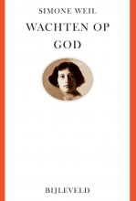 Simone Weil , Wachten op God
