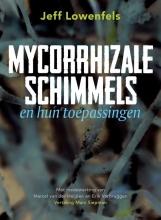 Jeff Lowenfels , Mycorrhizale schimmels en hun toepassingen