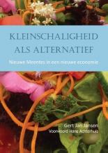 Gert Jan  Jansen Kleinschaligheid als alternatief