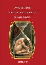 Bert Esser , Vorige levens spirituele ontwikkeling en astrologie