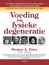Weston A. Price , Voeding en fysieke degeneratie