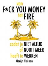Merijn Heijnen , van F*ck You Money tot FIRE