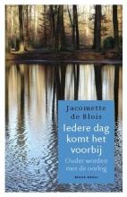 Jacomette de Blois , Iedere dag komt het voorbij