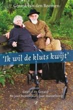 Gerard van den Boomen Ik wil de kluts kwijt