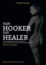 Deborah Van Laer , Van hooker tot healer
