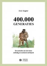 Dick Slagter , 400.000 Generaties
