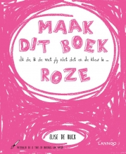 Elise De Rijck , Ik zie, ik zie wat jij niet ziet en de kleur is ... roze