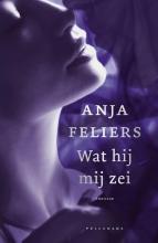 Anja Feliers , Wat hij mij zei