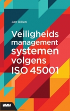 Jan Dillen , Veiligheidsmanagementsystemen volgens ISO 45001