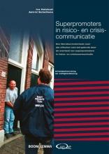 Helsloot, Ira / Scholtens, Astrid Superpromoters in risico en crisiscommunicatie