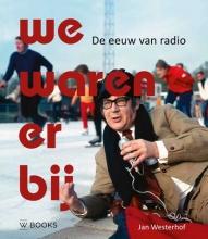 Jan Westerhof , We waren er bij