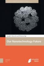 Christian  Ngô, Joseph B.  Natowitz Atlantis Advances in Nanotechnology, Material Science and Energy Technologies Our nanotechnology future