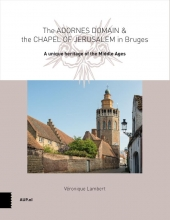 Véronique  Lambert The Adornes Domain and the Jerusalem Chapel in Bruges