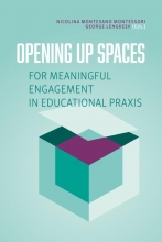 George Lengkeek Nicolina Montesano Montessori, Opening up spaces for meaningful engagement in educational praxis