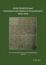 P.D. Spies , Ambt Nederbetuwe Commissoriale Zaken en Proceskosten 1654-1764