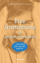 Marieke Strobbe, Hans Veenman, Leo de Bruijn, Menno Valkenburg,Five frustrations of project managers