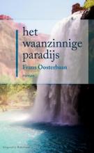 Frans  Oosterbaan Het waanzinnige paradijs