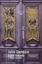 Cortazar, Julio Casa tomada y otros cuentos The Taken House and Other Stories