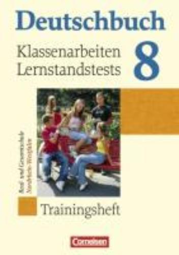 ,Deutschbuch 8. Schuljahr. Klassenarbeiten und Lernstandstests. Nordrhein-Westfalen