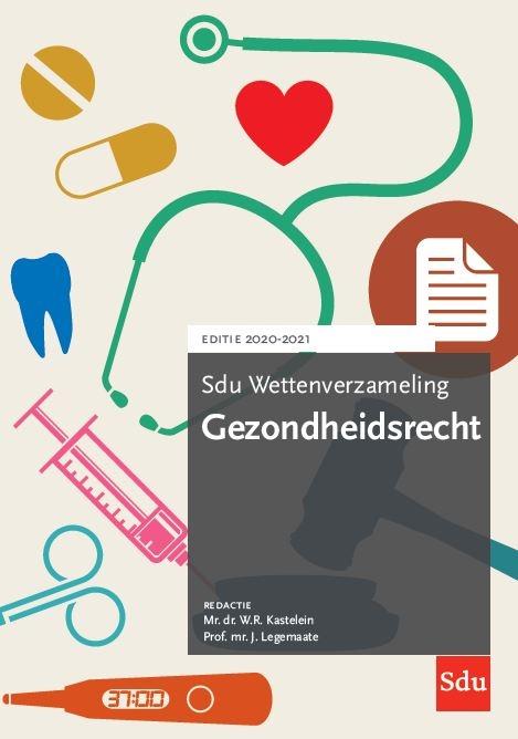 ,Sdu Wettenverzameling Gezondheidsrecht. Editie 2020-2021
