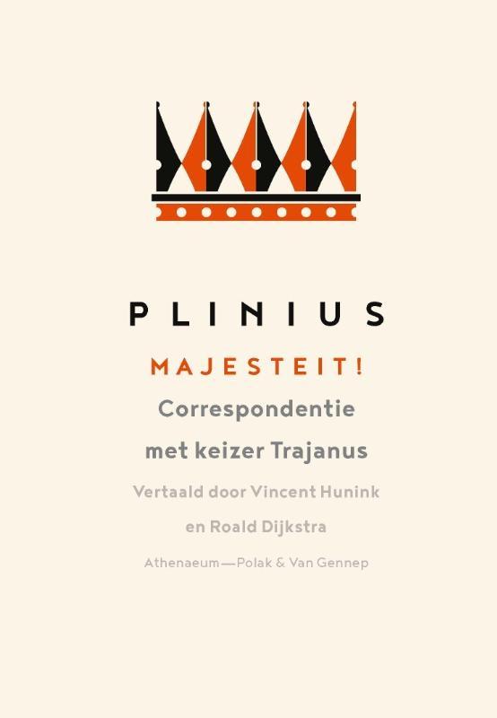 Plinius,Majesteit!