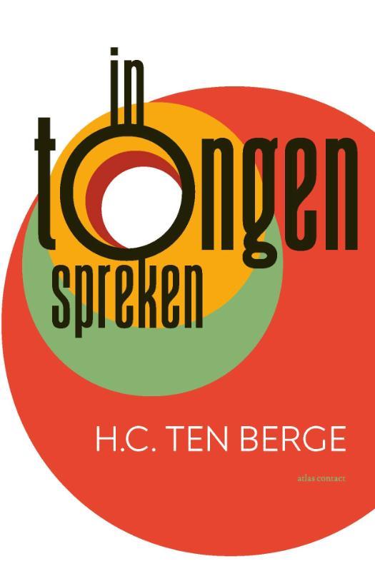 H.C. ten Berge,In tongen spreken