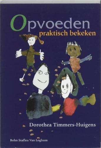 D. Timmers-Huigens,Opvoeden praktisch bekeken