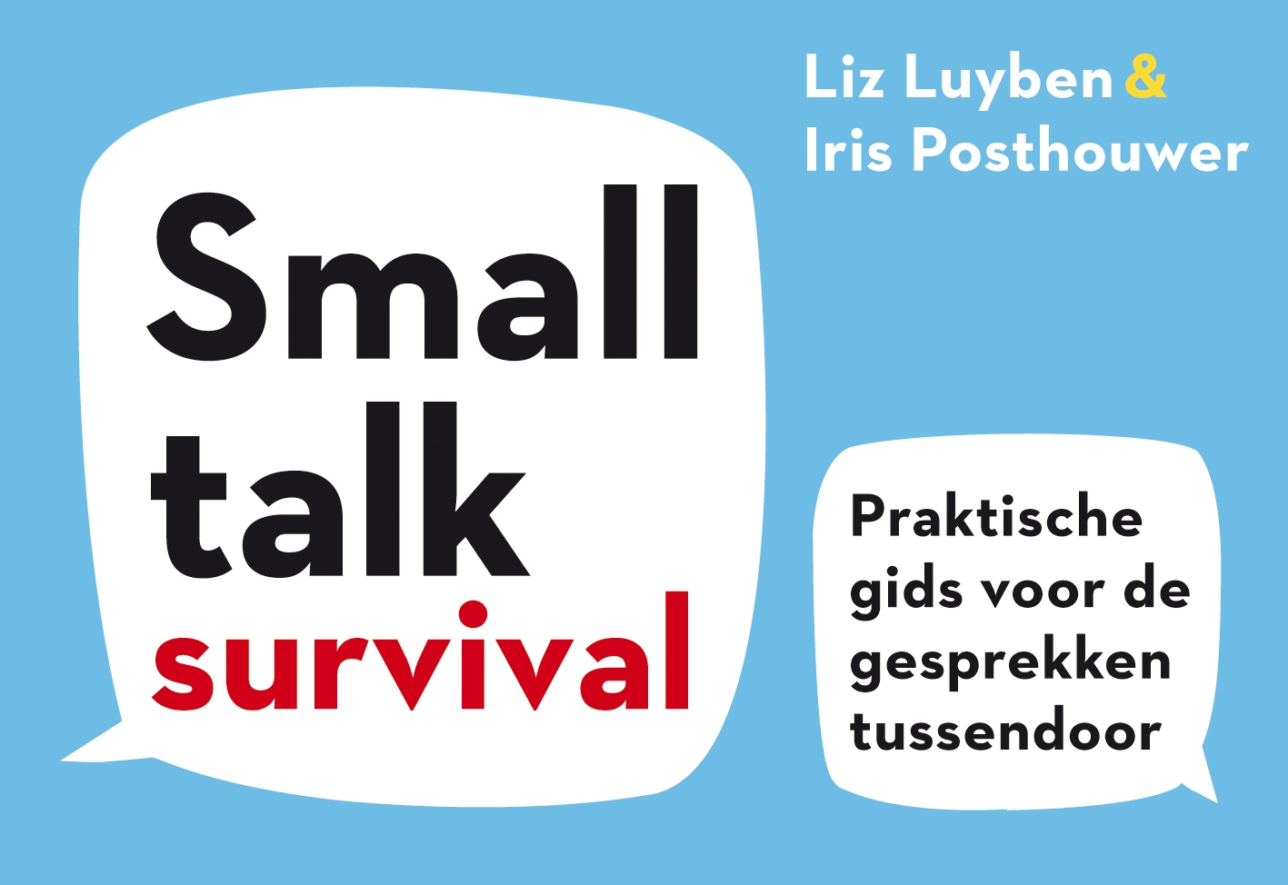 Iris Posthouwer, Liz Luyben,Smalltalk Survival