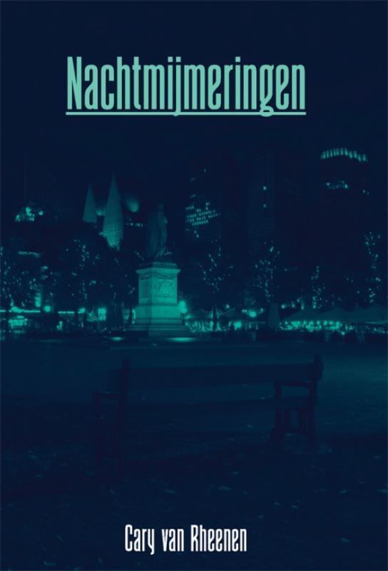 Cary van Rheenen,Nachtmijmeringen