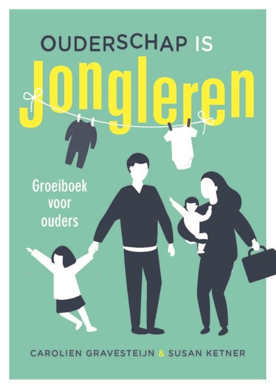 Carolien Gravesteijn, Susan Ketner,Ouderschap is jongleren