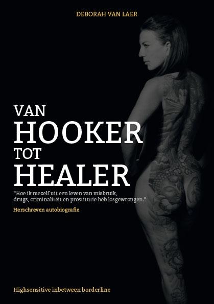 Deborah Van Laer,Van hooker tot healer