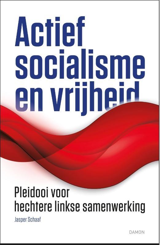 Jasper Schaaf,Actief socialisme en vrijheid