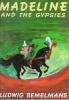 Bemelmans, Ludwig,Madeline and the Gypsies