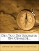 Lamartine, Alphonse de,Der Tod des Socrates