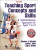 Mitchell, Stephen,Teaching Sport Concepts and Skills